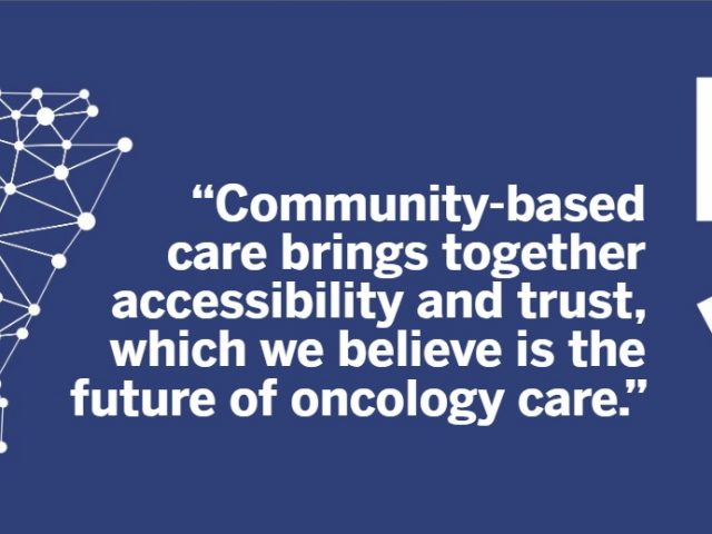 The Future of Oncology: Community-Based Cancer Care